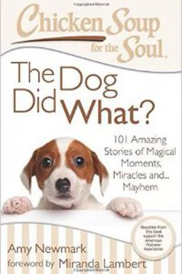 Chicken Soup for the Soul-The Dog Did What