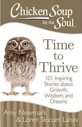 Chicken Soup for the Soul-Time to Thrive